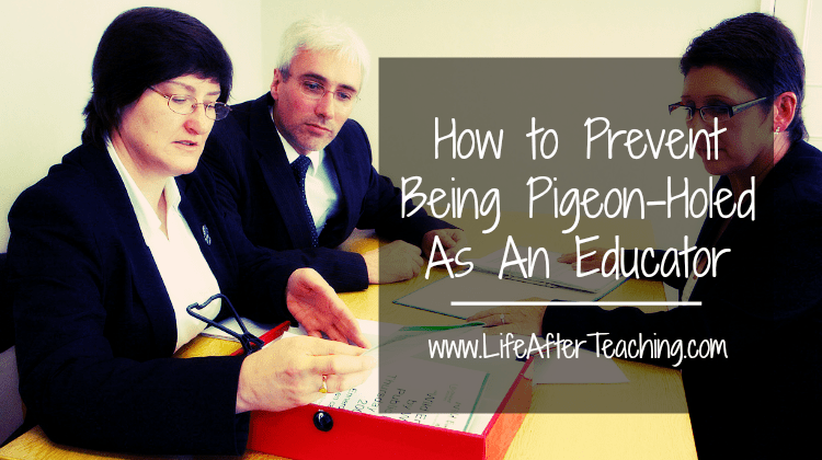 """Tired of hiring managers pigeonholing you as an """"educator""""? Here's how to prevent it!"""
