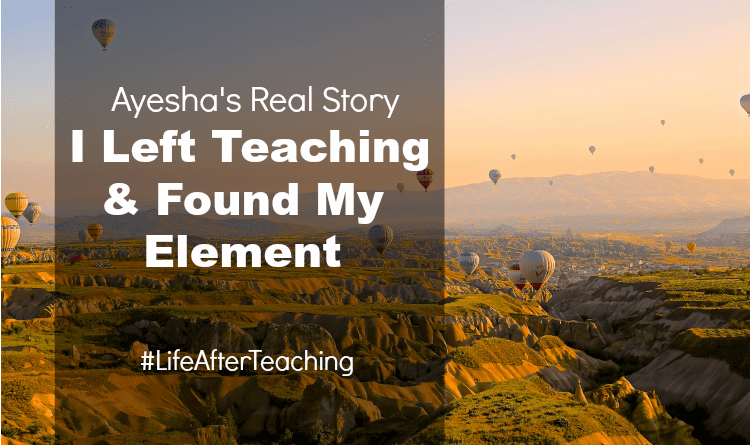 Real Story: I Left Teaching & Found My Element