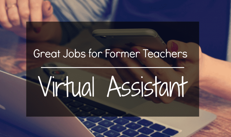 Great Jobs for Former Teachers Spotlight: Virtual Assistant