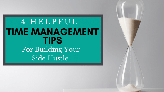 4 Helpful Time Management Tips