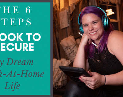 The 6 Steps I Took to Secure My Dream Work-At-Home Life