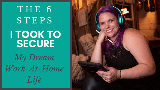 The 6 steps I took to secure my dream work at home life