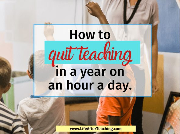 How to quit teaching in a year on 1 hour a day