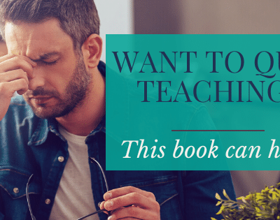 Want to Quit Teaching? This Book Can Help.