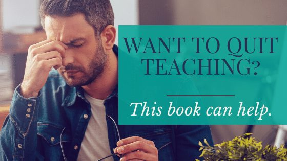 Want to quit teaching_ This book can help