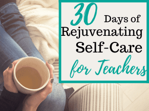 30 Days of Rejuvenating Self-Care for Teachers