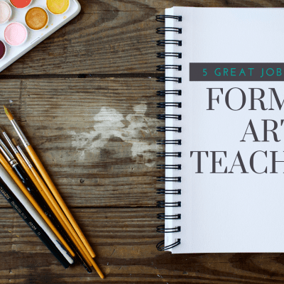 5 Great Jobs for Former Art Teachers