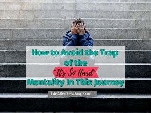 """How to Avoid the Trap of the """"It's So Hard"""" Mentality"""