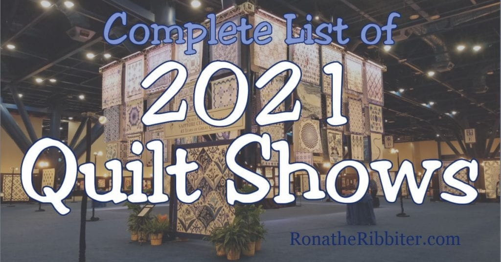 2021 Quilt Shows and 2021 International Quilt Shows