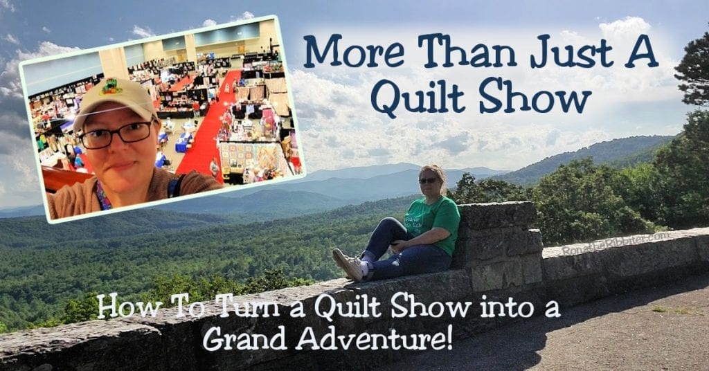 more than quilt show - what to do at a quilt show
