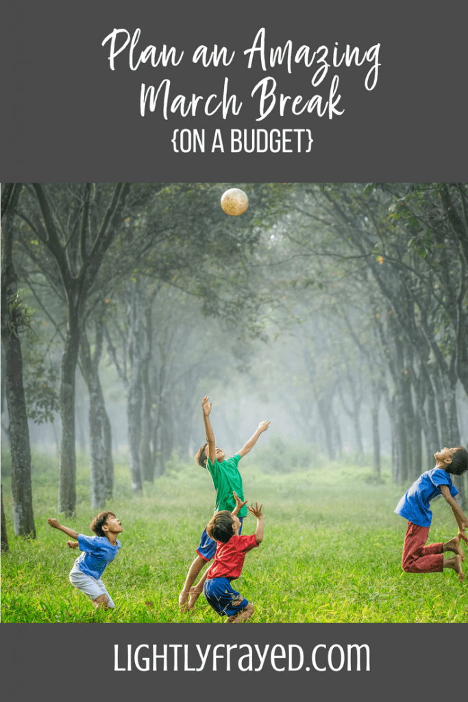 Planning a March Break on a budget can be simple if you follow this formula.