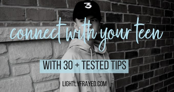 Parents: Connect with your teenagers using these 30 tips
