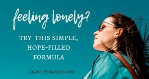 Feeling lonely? Use this simple tip to find your people.