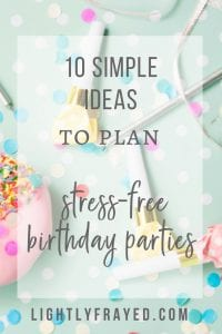 These 10 tips will help you easily plan a stress-free birthday party for your child. On a budget
