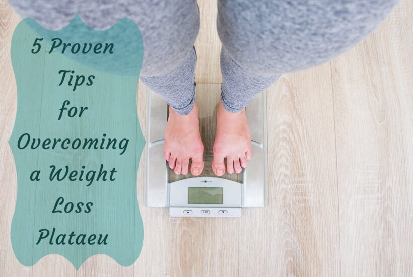 5 Proven Tips for Overcoming a Weight Loss Plateau
